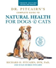 Dr. Pitcairn's Complete Guide to Natural Health for Dogs & Cats ebook by Richard H. Pitcairn, Susan Hubble Pitcairn