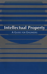 Intellectual Property: A Guide for Engineers ebook by American Bar Association