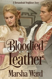 Bloodied Leather: A Shenandoah Neighbors Story ebook by Marsha Ward