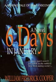Six Days in January - A Novel ebook by William Fredrick Cooper