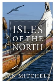 Isles of the North - A Voyage to the Realms of the Norse ebook by Ian Mitchell