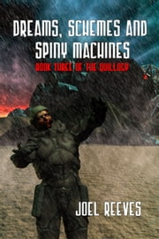 Dreams, Schemes And Spiny Machines ebook by Joel Reeves