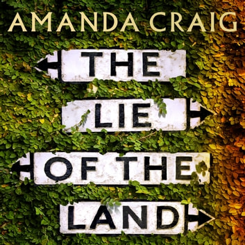 The Lie of the Land audiobook by Amanda Craig