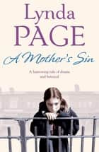 A Mother's Sin - A harrowing saga of shame and betrayal ebook by Lynda Page