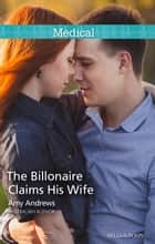 The Billionaire Claims His Wife 電子書籍 by Amy Andrews