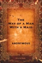 The Way of a Man with a Maid ebook by