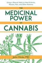 The Medicinal Power of Cannabis ebook by John Hicks
