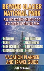 Beyond Glacier National Park ebook by Jeff Schabel