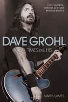 Dave Grohl ebook by Martin James