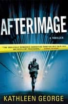 Afterimage ebook by Kathleen George