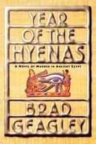 Year of the Hyenas ebook by Brad Geagley