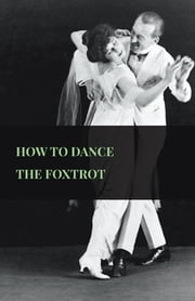 How To Dance The Foxtrot ebook by Anon.