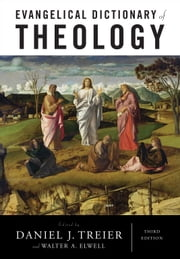 Evangelical Dictionary of Theology ebook by Daniel J. Treier, Walter A. Elwell