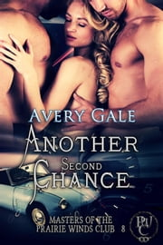 Another Second Chance - Masters of the Prairie Winds Club, #8 ebook by Avery Gale