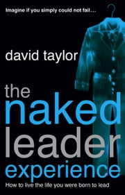 The Naked Leader Experience ebook by David Taylor