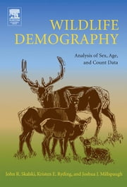 Wildlife Demography: Analysis of Sex, Age, and Count Data ebook by Skalski, John R.