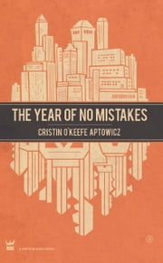 The Year of No Mistakes ebook by Cristin O'Keefe Aptowicz