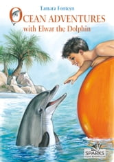Ocean Adventures with Elwar the Dolphin ebook by Tamara Fonteyn