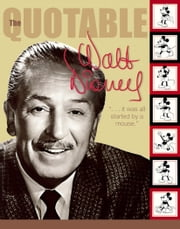 The Quotable Walt Disney ebook by Disney Book Group
