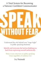 Speak Without Fear ebook by Ivy Naistadt