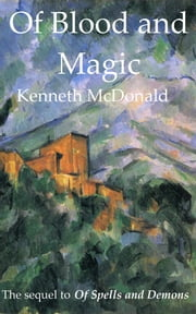 Of Blood and Magic ebook by Kenneth McDonald