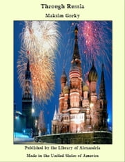 Through Russia ebook by Maksim Gorky