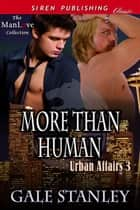 More Than Human ebook by Gale Stanley