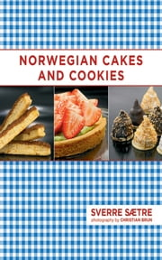 Norwegian Cakes and Cookies ebook by Sverre Saetre