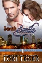 Sarah Smile - Halos & Horns (Spin-off of La Fleur de Love series), #2 ebook by Lori Leger