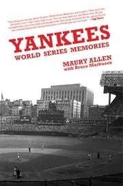 Yankees World Series Memories ebook by Maury Allen,Bruce Markusen