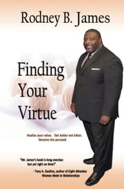 Finding Your Virtue ebook by Rodney B. James
