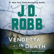 Vendetta in Death - An Eve Dallas Novel (In Death, Book 49) audiobook by J. D. Robb