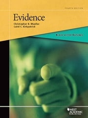 Black Letter Outline on Evidence, 4th ebook by Laird Kirkpatrick