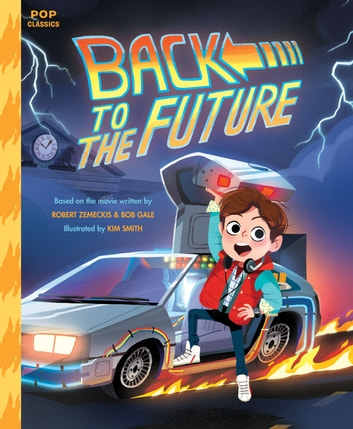 Back to the Future - The Classic Illustrated Storybook ebook by