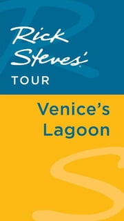 Rick Steves' Tour: Venice's Lagoon ebook by Rick Steves,Gene Openshaw