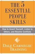 The 5 Essential People Skills ebook by Dale Carnegie Training