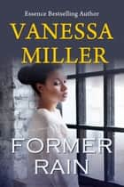 Former Rain (Rain Series - Book 1) ebook by Vanessa Miller