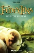 Fedeylins - Les Rives du monde - Tome 1 ebook by Nadia COSTE