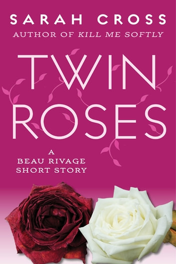 Twin roses ebook di sarah cross 9781606846650 rakuten kobo twin roses a beau rivage short story ebook by sarah cross fandeluxe Gallery
