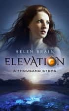 Elevation 1: The Thousand Steps ebook by Helen Brain