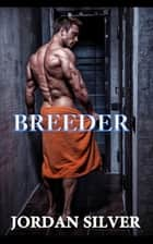 Breeder ebook by Jordan Silver