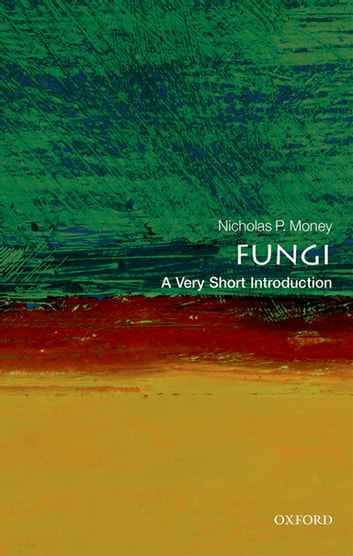 Fungi: A Very Short Introduction ebook by Nicholas P. Money