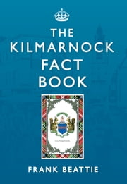 The Kilmarnock Fact Book ebook by Frank Beattie