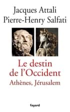 Le Destin de l'Occident ebook by Jacques Attali, Pierre-Henry Salfati