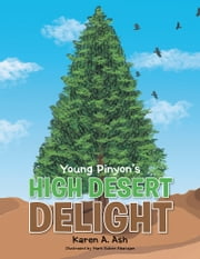 Young Pinyon's High Desert Delight ebook by Karen A. Ash