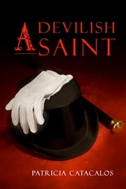 A Devilish Saint ebook by Patricia Catacalos