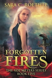 Forgotten Fires ebook by Sara C. Roethle