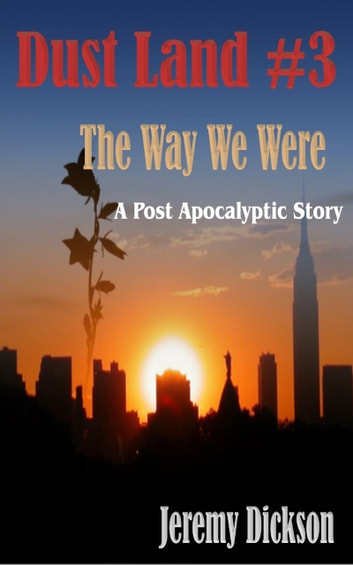 Dust Land #3: The Way We Were ebook by Jeremy Dickson