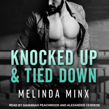 Knocked Up and Tied Down audiobook by Melinda Minx
