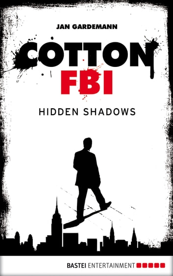 Cotton FBI - Episode 03 - Hidden Shadows ebook by Jan Gardemann